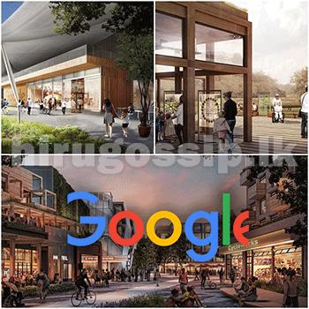 අන්තර්ජාලයේ රජ්ජුරුවෝ google කරන්න යන අලුත්ම වැඩේ ලෝකයේම අවධානයට  Photos - google campus huge city