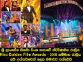 ශ්රී ලාංකේය සිනමා වංශ කතාවේ ස්වර්ණමය රාත්රිය Hiru Golden Film Awards - 2018 සම්මාන රාත්රිය අති උත්කර්ෂවත් ලෙස නිමාවට පත්වෙයි - Main Event Album I